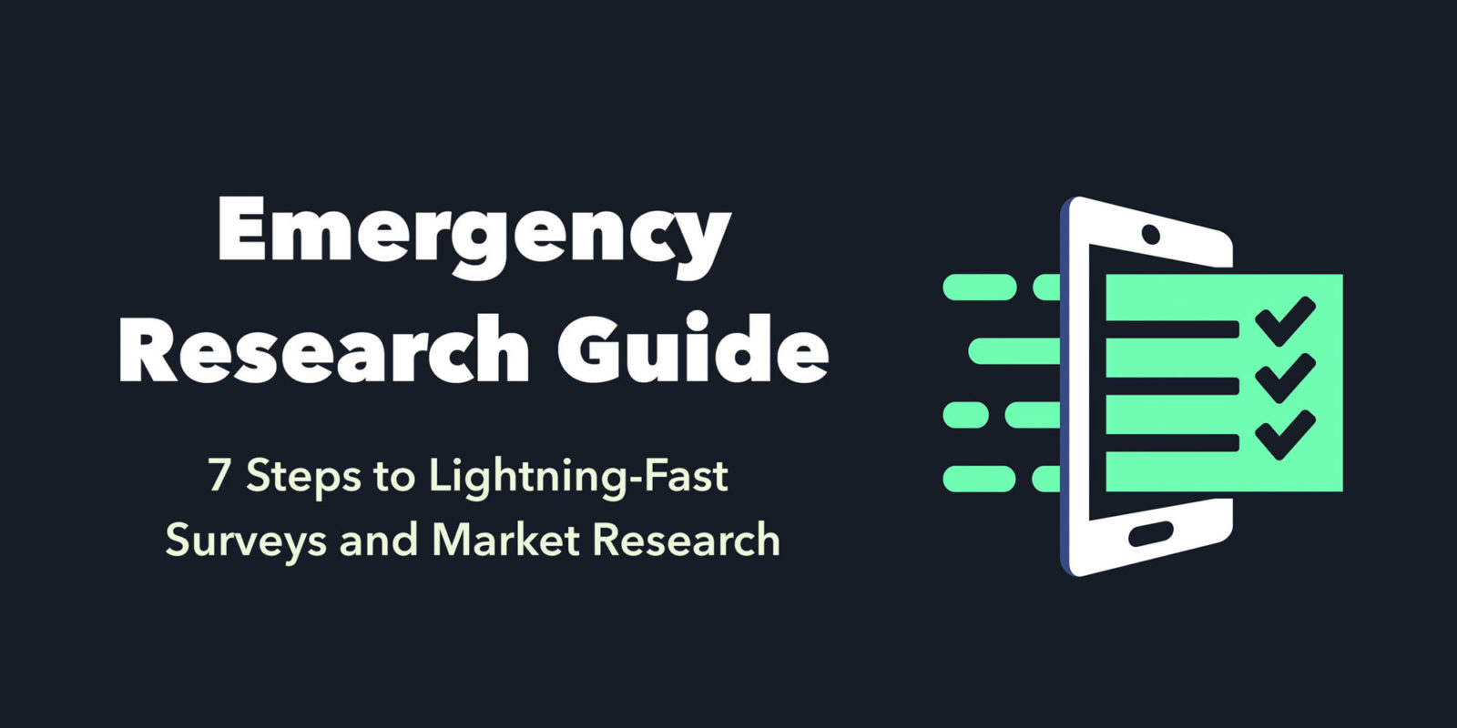 Emergency Research Guide: 7 Steps to Lightning-fast Surveys and Market Research