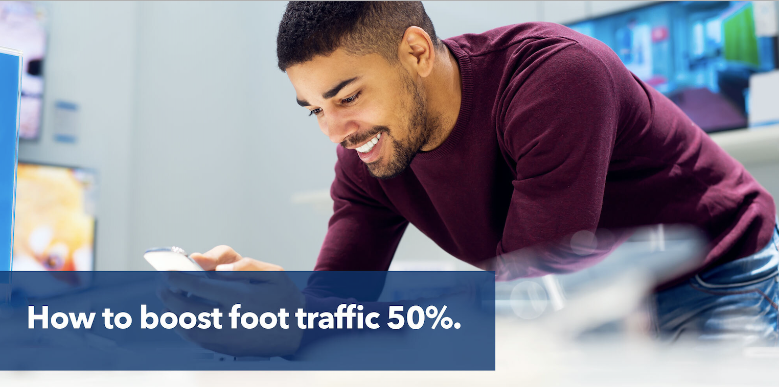 How to boost foot traffic 50%.