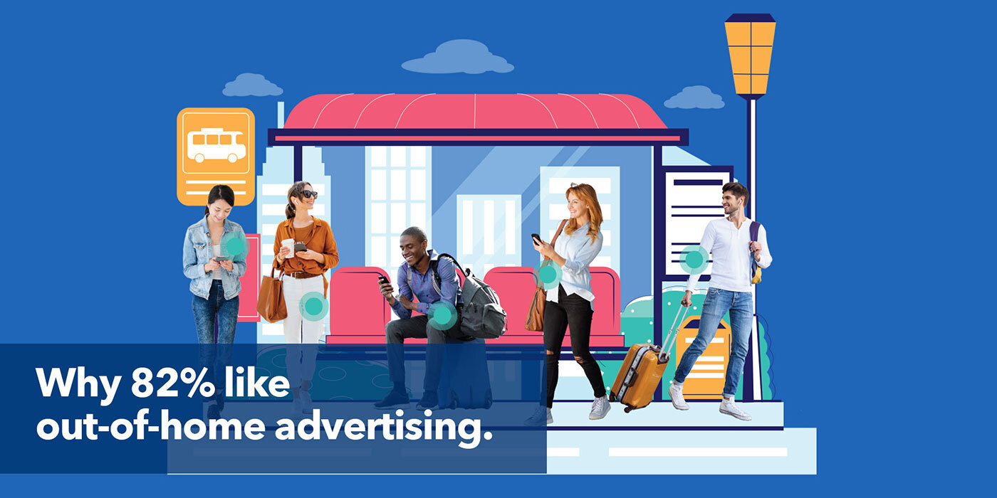 Why 82% like out-of-home advertising.