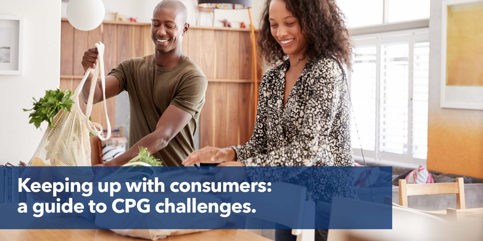 Keeping up with consumers: a guide to CPG challenges.