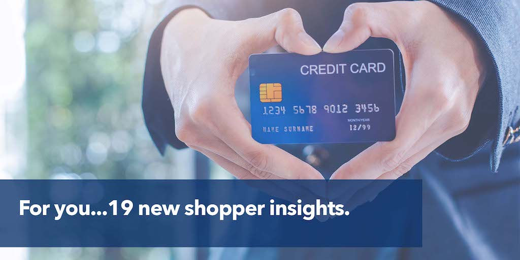 For you…19 new shopper insights.