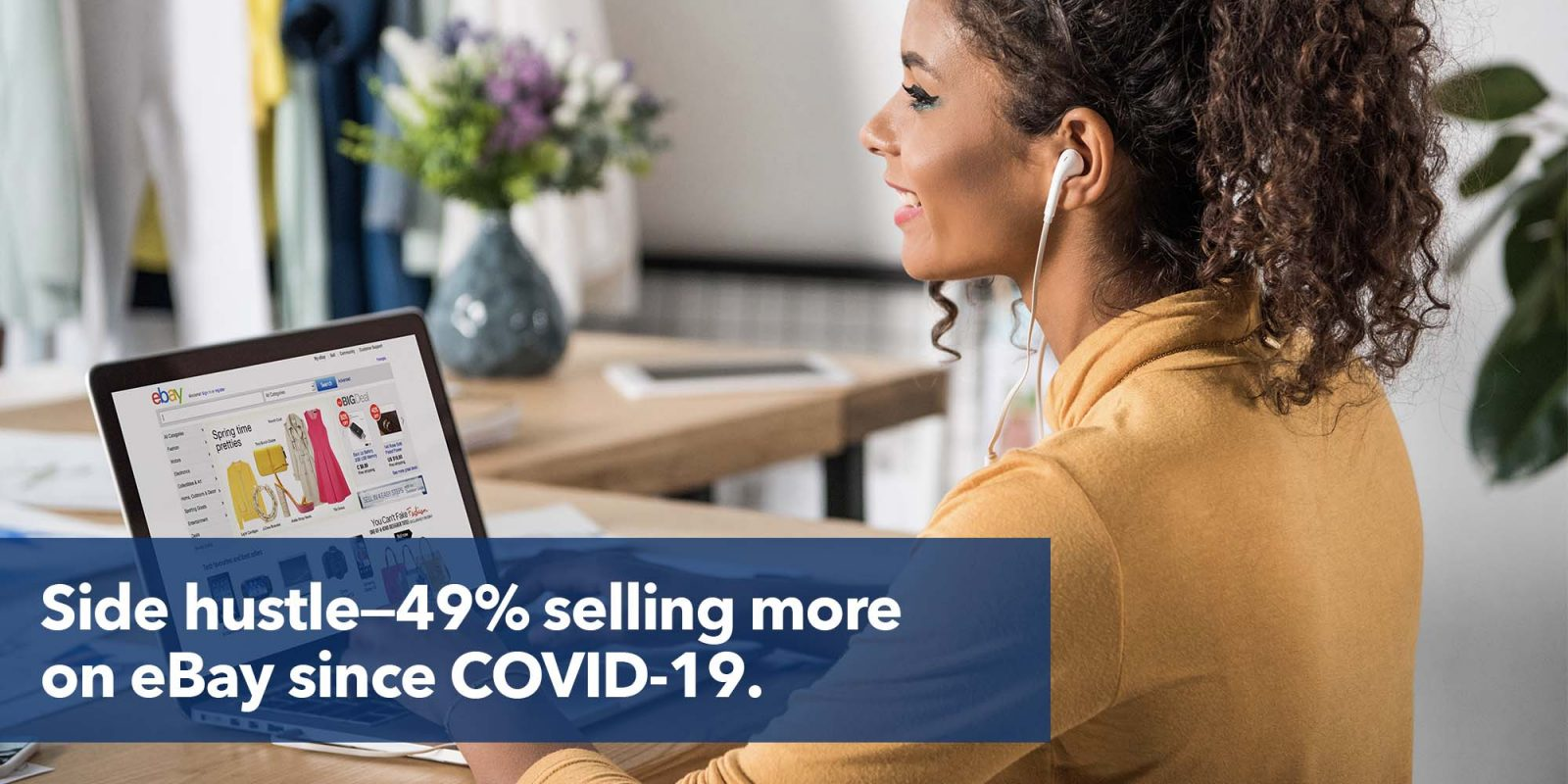 Side hustle—49% selling more on eBay since COVID-19.